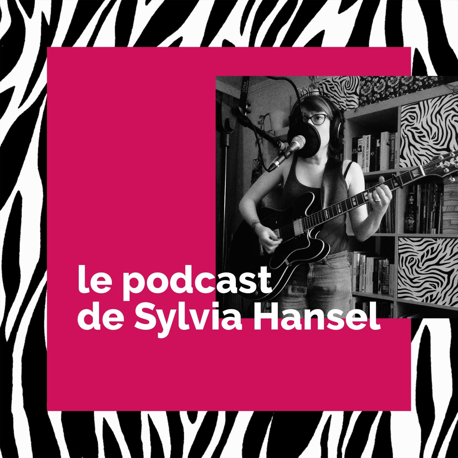 Le Podcast de Sylvia Hansel